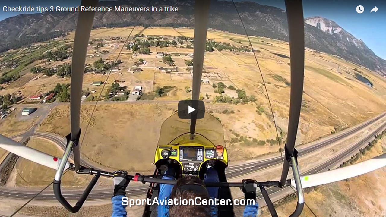 Checkride Tips #3 – Ground Reference Maneuvers In A Trike
